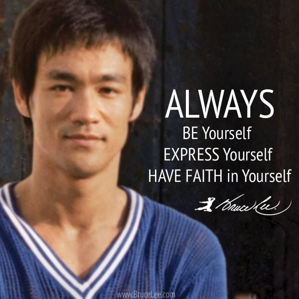 """""""When I look around, I always learn something and that is to be always yourself. And to express yourself. To have faith in yourself...start from the very root of your being, which is 'how can I be me?'"""" - #BruceLee #martialartsquotes #martiaartsquotesinspiration http://www.blackbeltplus.com.au/"""