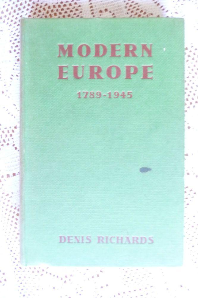 Modern Europe 1789 - 1945 Denis Richards ~ w/Maps & Illustrations  HB  no D 1956