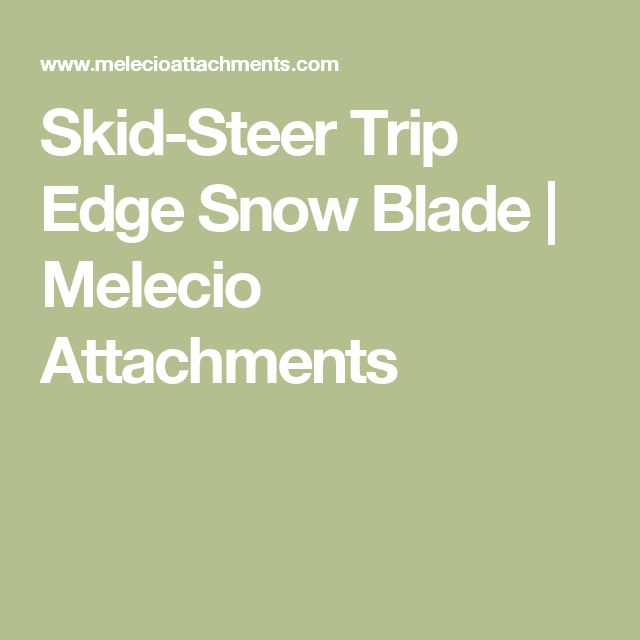 Skid-Steer Trip Edge Snow Blade | Melecio Attachments