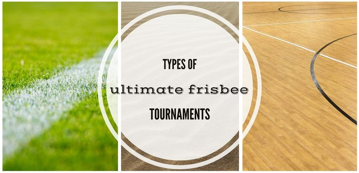 You can play Ultimate Frisbee tournaments all year long. What are the types of tournaments? Let's find out!
