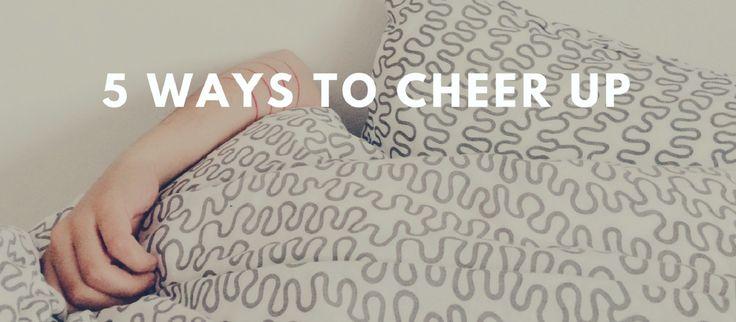 5 Ways to Cheer Up