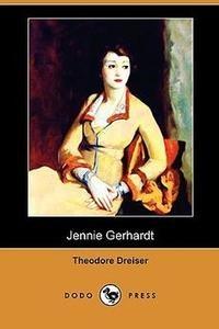 """Theodore Dreiser """"Jennie Gerhardt"""""""