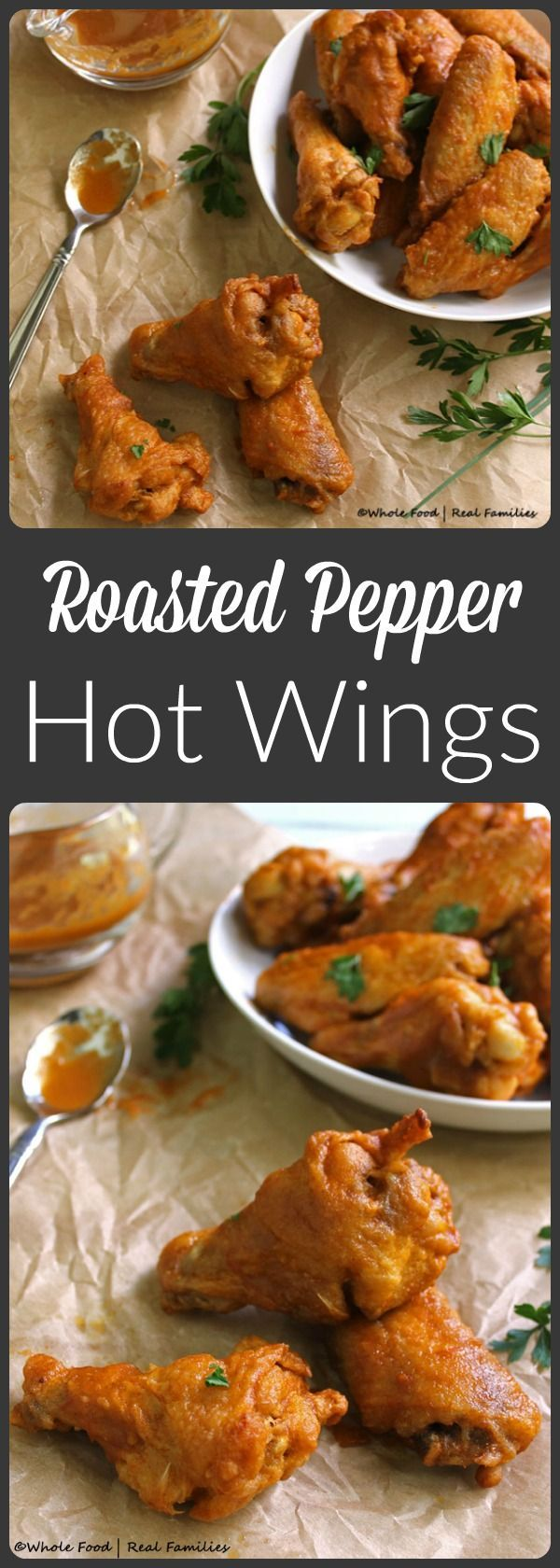 Roasted Pepper Hot Wings are the perfect party food recipe! Get your neighbors talking about what a good cook you are at the next block party with these chicken wings! @Whole Food | Real Families