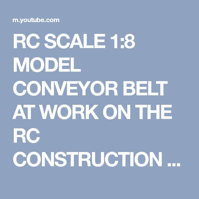 RC SCALE 1:8 MODEL CONVEYOR BELT AT WORK ON THE RC CONSTRUCTION SITE / Intermodellbau Dortmund 2016 - YouTube