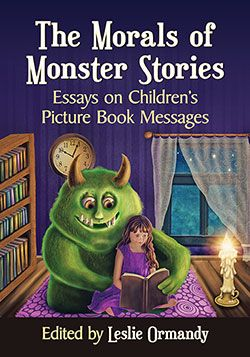 The Morals Of Monster Stories Essays On Childrens Picture Book  The Morals Of Monster Stories Essays On Childrens Picture Book Messages   Ya  Childrens Fantasy  Pinterest  Morals And Books