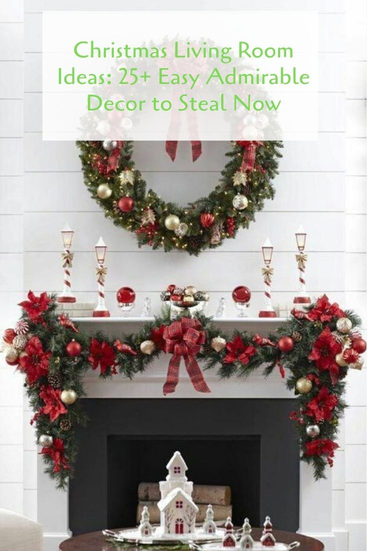 Christmas Living Room Ideas 25 Easy Admirable Decor To Steal Now In 2020 Diy Christmas Fireplace Christmas Mantel Decorations Christmas Mantle Decor