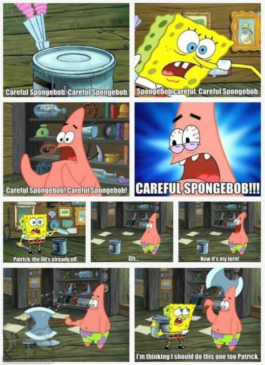 Careful Spongebob!