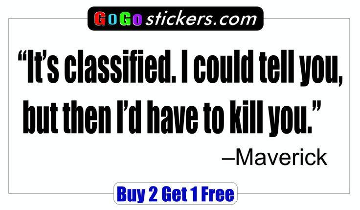 Top Gun Quote - Maverick - It's classified