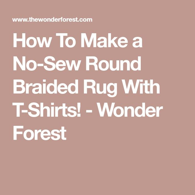 How To Make a No-Sew Round Braided Rug With T-Shirts! - Wonder Forest