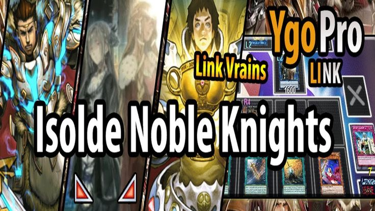 Isolde, Inspiration of the Noble Knights (YgoPro) - Noble Knights LINKS!...
