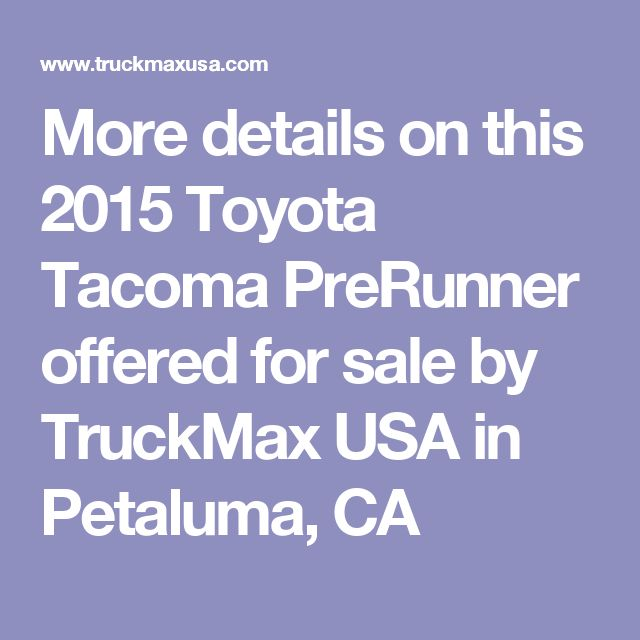 More details on this 2015 Toyota Tacoma PreRunner offered for sale by TruckMax USA in Petaluma, CA