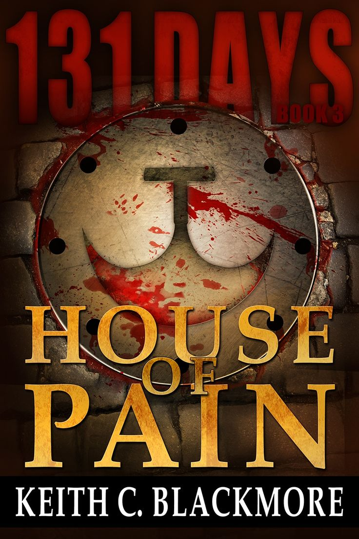 House Of Pain  Book 3 In The 131 Days Series #keithcblackmore #indiewriter  #