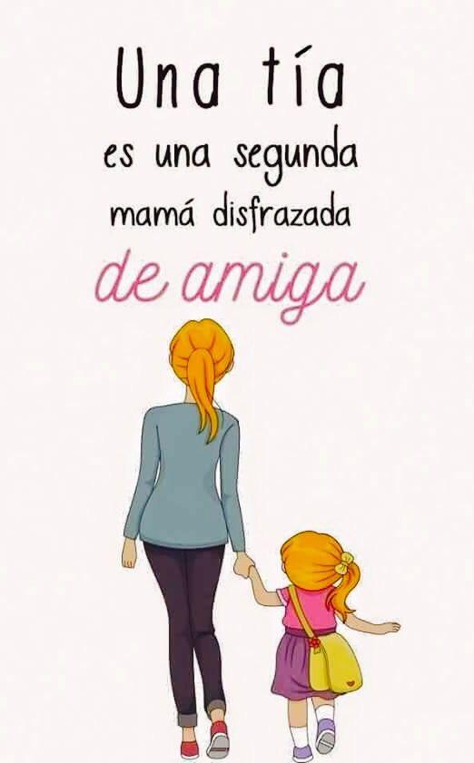 Una tía es una segunda mamá disfrazada de amiga
