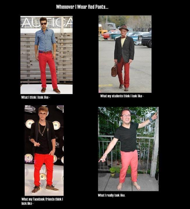 ha ha ha.: Wear Red, Style, Nick Bowman, Funny, Humor, Has Been, Red Pants