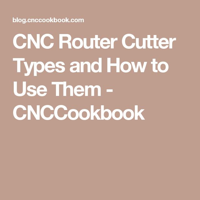 CNC Router Cutter Types and How to Use Them - CNCCookbook