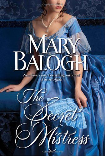 The Secret Mistress (The Mistress) by Mary Balogh. $18.00. 320 pages. Series - The Mistress. Author: Mary Balogh. Publication: July 12, 2011. Publisher: Delacorte Press (July 12, 2011)