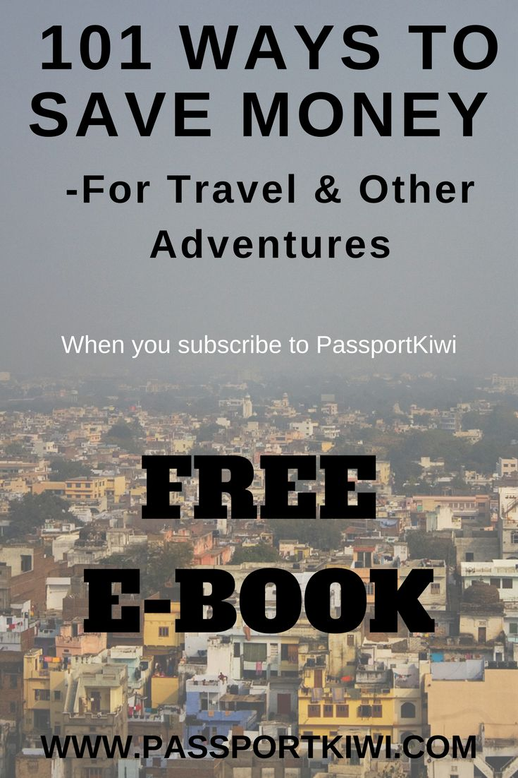 101 Ways to Save Money for Travel and Other Adventures. It's time to travel friends. Subscribe to passportkiwi.com and get a free e-book detailing how to save money and get travelling.