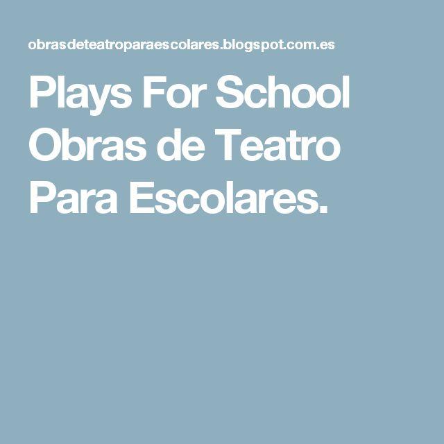 Plays For School     Obras de Teatro Para Escolares.