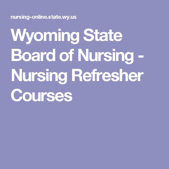 Wyoming State Board of Nursing - Nursing Refresher Courses
