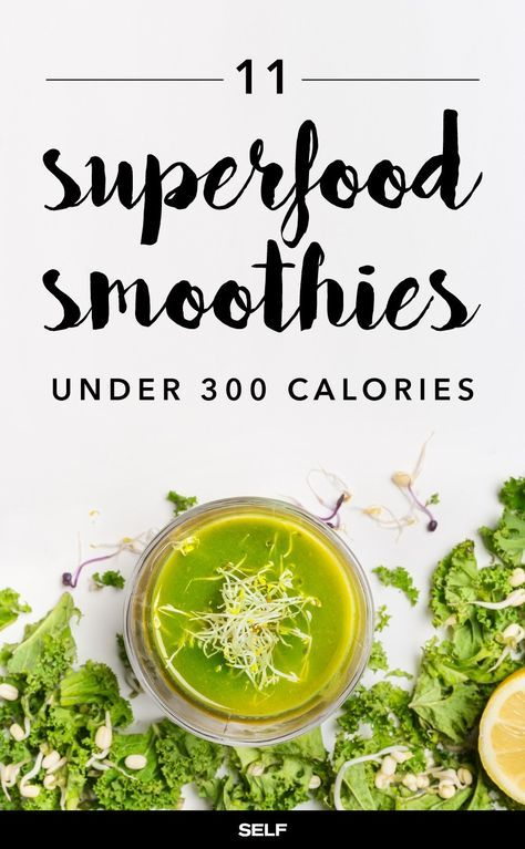 11 Superfood Smoothies Under 300 Calories | SELF