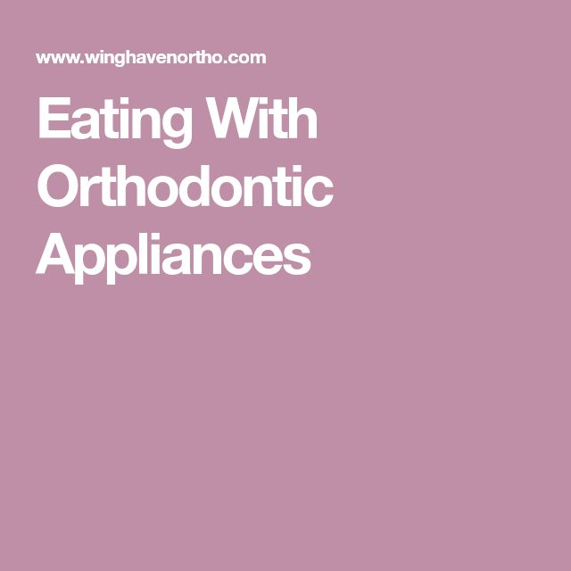 Eating With Orthodontic Appliances