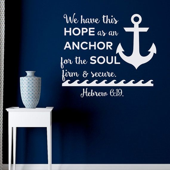Bible Quotes Wall Decal We Have This Hope As An Anchor For The Soul Firm And Secure- Bible Verse Scripture Nautical Decal Bedroom Decor