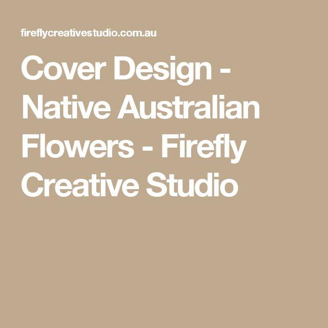 Cover Design - Native Australian Flowers - Firefly Creative Studio