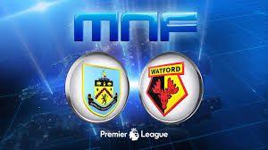 Burnley Vs Watford Live Streaming & Highlights Premier League