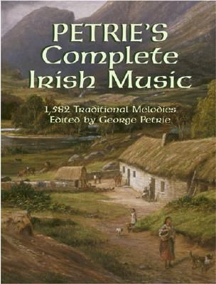 Petrie's Complete Irish Music 1,582 Traditional Melodies