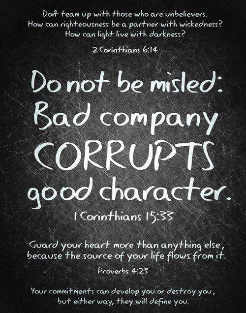 Influence through behavior but don't join. 2 Corinthians 6:14; 1 Corinthians 15:33