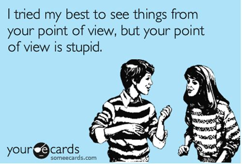 My husband always tells me I have to be right about everything, but I think this is a more accurate description.