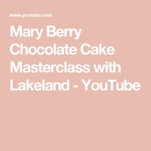 Mary Berry Chocolate Cake Masterclass with Lakeland - YouTube
