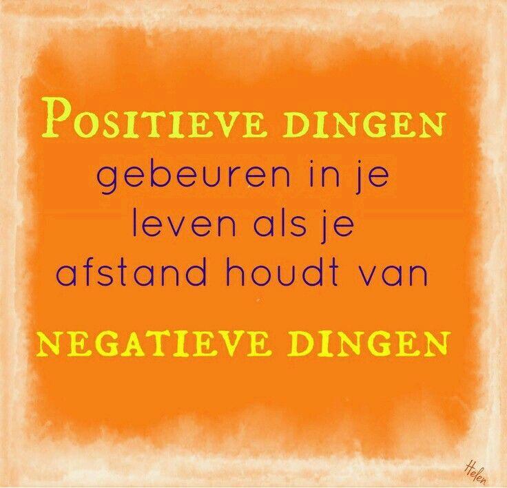 Positieve dingen gebeuren in je leven als je afstand houdt van negatieve dingen.