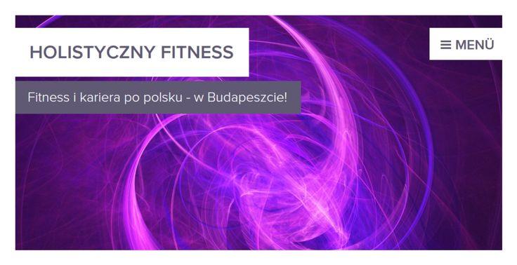 Yeah!! My website in polish language is READY!!! Moja strona internetowa popolsku jest gotowa!!!! ❤ www.holistyczny-fitness.webnode.hu