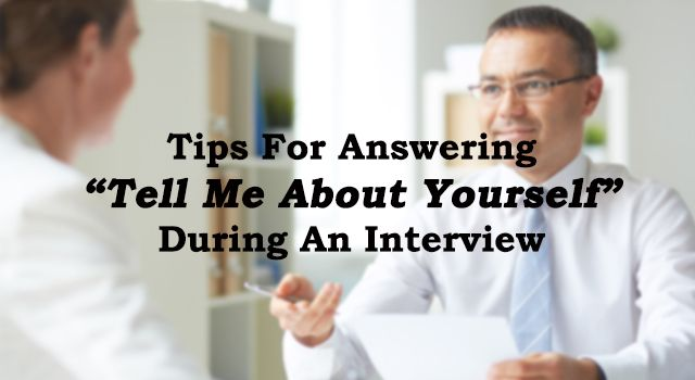 """Tips For Answering 'Tell Me About Yourself"""" During An Interview!"""