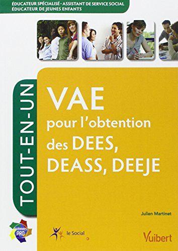 Formation VAE pour l obtention des DEES, Educateur spécialisé - DEASS, Assistant de service social DEEJE, Educateur de jeunes enfants, Itinéraires pro Tout-en-un de Julien Martinet http://www.amazon.fr/dp/2311007173/ref=cm_sw_r_pi_dp_5Dh6ub0PXDX2V