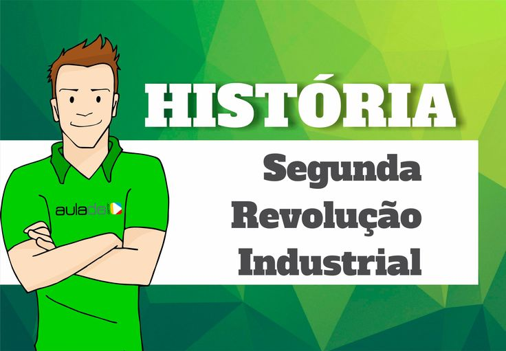 História - Segunda Revolução Industrial