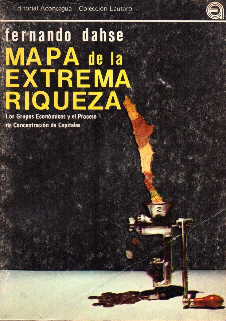 Mapa de la Extrema Riqueza (1979). Los Grupos Económicos y el Proceso  de Concentración de Capitales.  Fernando Dahse.
