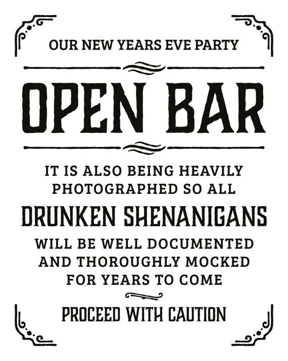 Open bar printable sign for your new years eve party. Pease note that the first picture shows how the design looks printed on kraft paper. Original
