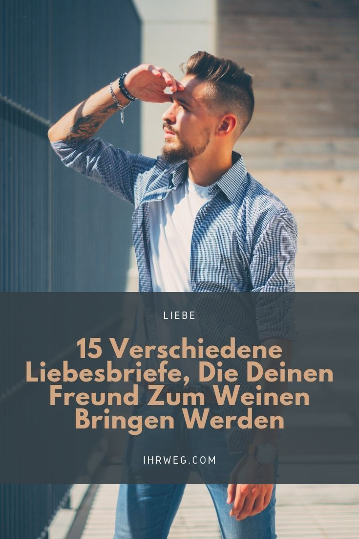 15 Verschiedene Liebesbriefe, Die Deinen Freund Zum Weinen
