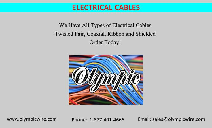 Electrical Cables We Have All Types of Electrical Cables Twisted Pair, Coaxial, Ribbon and Shielded Order Today!