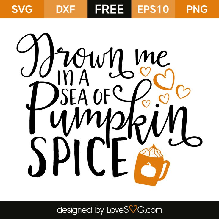 Free SVG cut file - Drown me in a sea of Pumpkin Spice LOTS of FALL AUTUMN QUOTES HERE