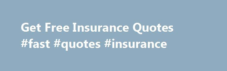 Get Free Insurance Quotes #fast #quotes #insurance http://usa.remmont.com/get-free-insurance-quotes-fast-quotes-insurance/  # Get Free Insurance Quotes Study: Poor Credit Spikes Home Insurance Premiums as Much as 200% – 50. Survey: Majority of Americans Mistakenly Believe That a Standard Home. Get My Best Advice Laura Adams is an award-winning personal finance expert, consumer advocate and author of Money Girl s Smart Moves to Grow Rich. As insuranceQuotes spokesperson, she has been featured…