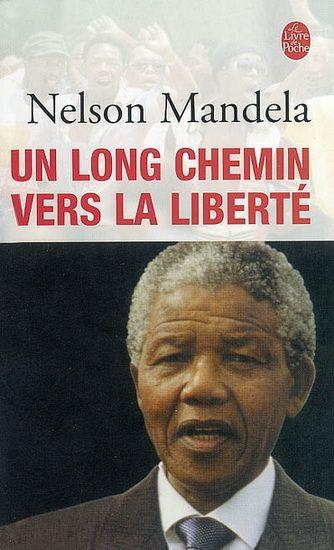 Un Long chemin vers la liberté - Nelson Mandela