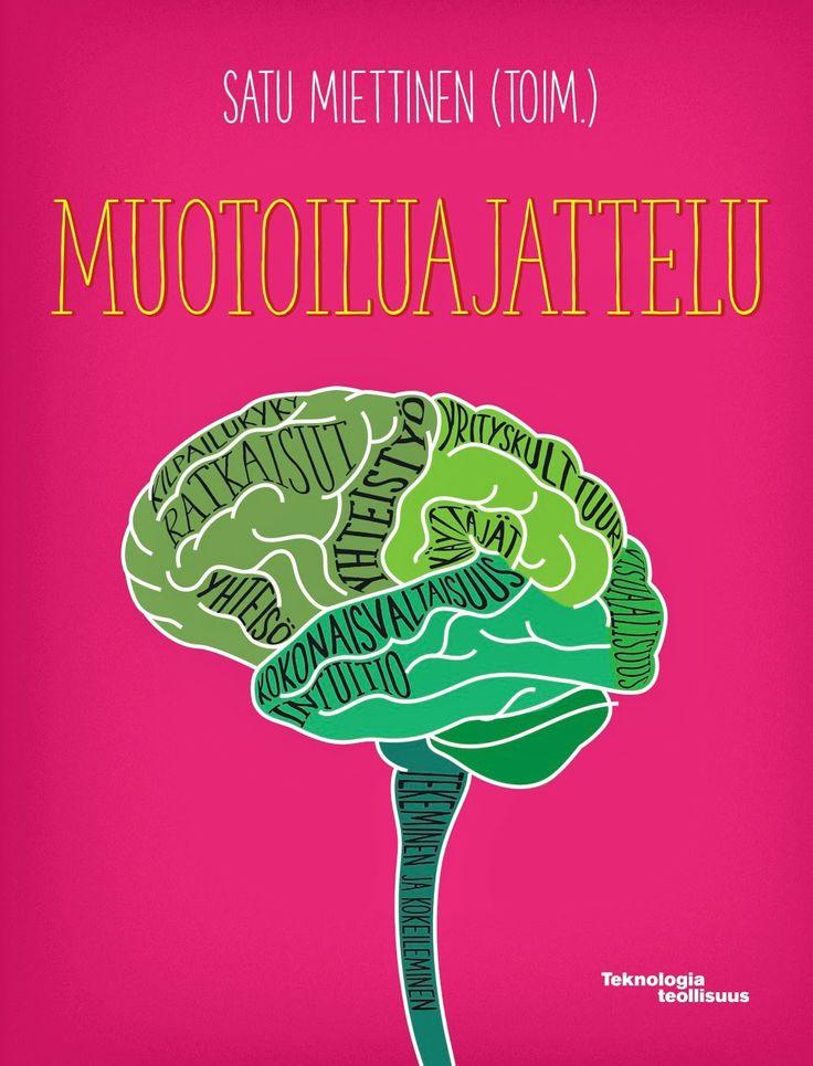 Satu Miettinen on service design thinking: MUOTOILUAJATTELU-KIRJA