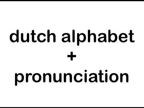 Learn Dutch Alphabet + Pronunciation - YouTube