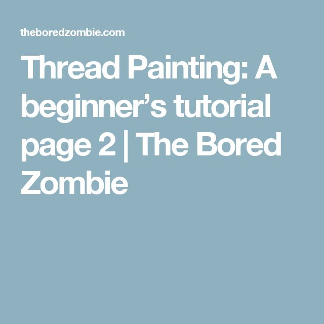 Thread Painting: A beginner's tutorial page 2   The Bored Zombie