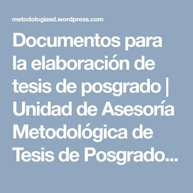 Documentos para la elaboración de tesis de posgrado | Unidad de Asesoría Metodológica de Tesis de Posgrado – Univ. Católica Santo Domingo