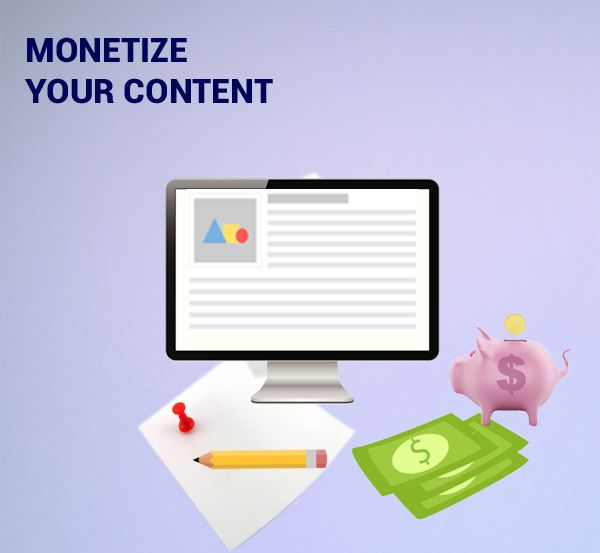 3 WAYS TO MONETIZE YOUR CONTENT