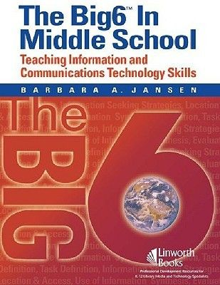 The Big 6 in Middle School: Teaching Information and Communications Technology Skills